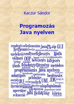 Kaczur Sándor: Programozás Java nyelven