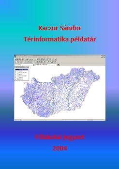 Kaczur Sándor: Térinformatika példatár